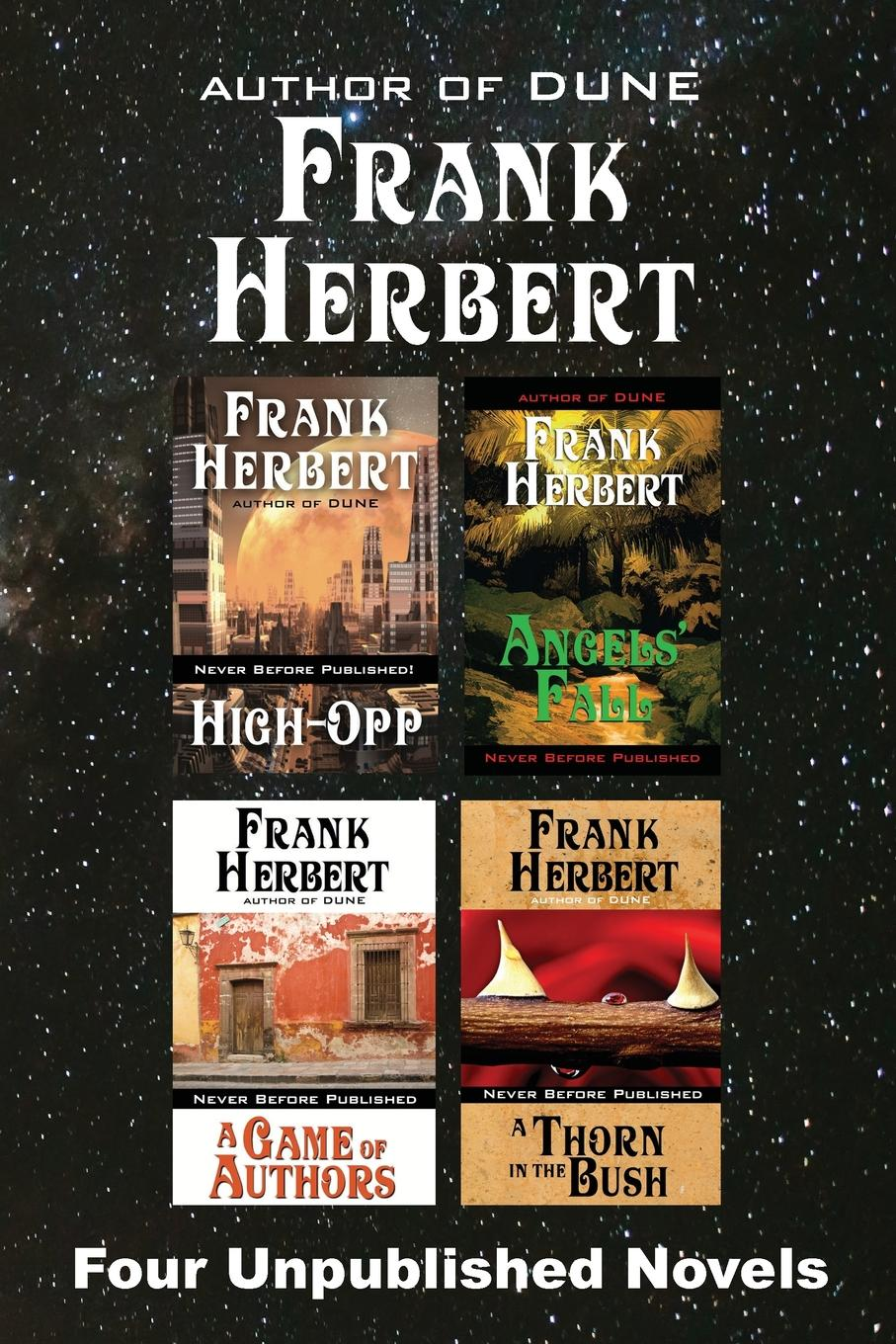 Frank Herbert Four Unpublished Novels. High-Opp, Angel.s Fall, A Game of Authors, A Thorn in the Bush