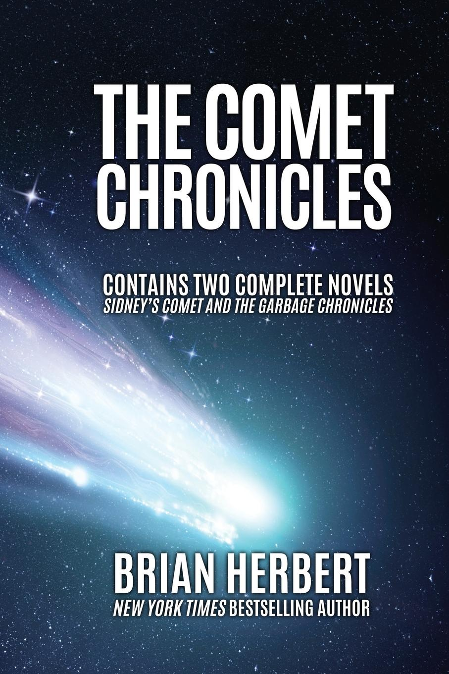 Brian Herbert The Comet Chronicles. Sidney.s Comet . The Garbage Chronicles garbage garbage strange little birds