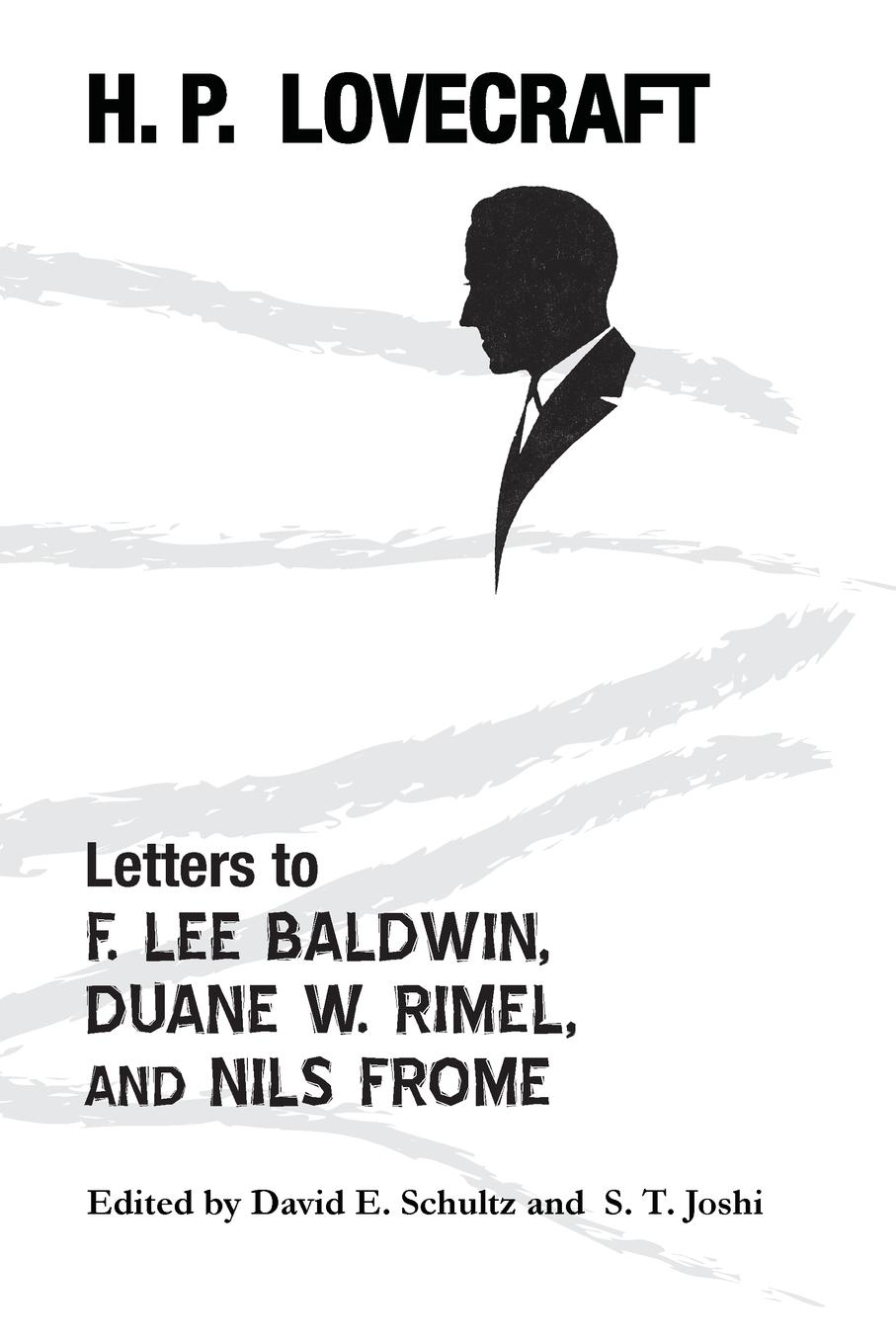 лучшая цена H. P. Lovecraft, David E. Schultz, S. T. Joshi Letters to F. Lee Baldwin, Duane W. Rimel, and Nils Frome