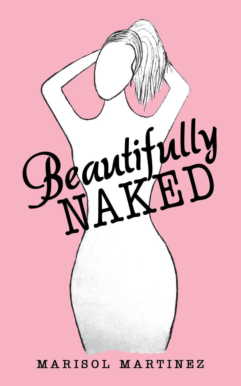 Marisol Martinez Beautifully Naked marisol martinez beautifully naked