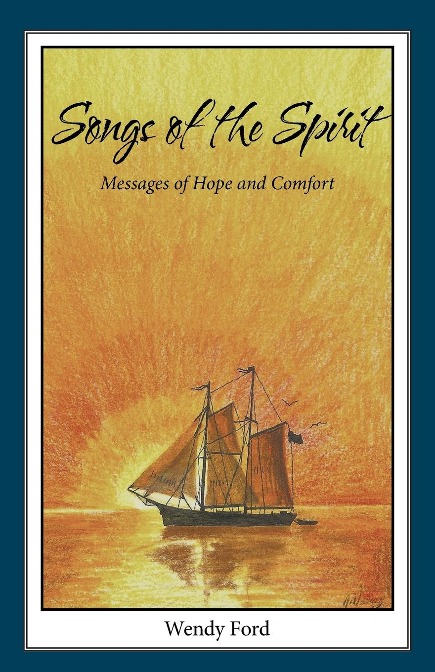 Wendy Ford Songs of the Spirit. Messages of Hope and Comfort built by wendy dresses