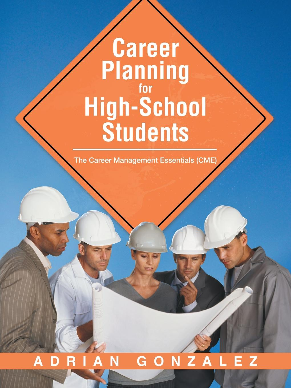 Adrian Gonzalez Career Planning for High-School Students. The Career Management Essentials (CME) sundar christopher a navigating graduate school and beyond a career guide for graduate students and a must read for every advisor