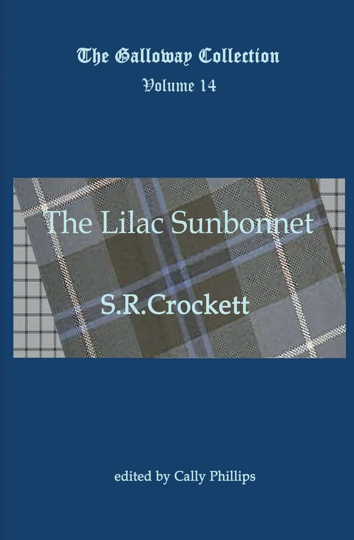 S R Crockett The Lilac Sunbonnet the story of kullervo