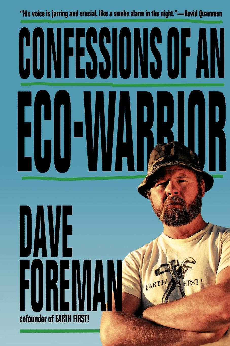 Dave Foreman Confessions of an Eco-Warrior confessions of an ex doofus itchy footed mutha