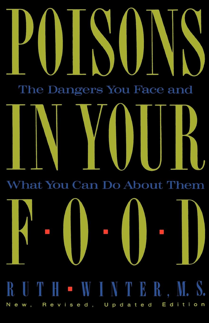 Ruth Winter Poisons in Your Food. The Dangers You Face and What You Can Do about Them gary farmer the aaron and hur ministry what sheep can do for their shepherd