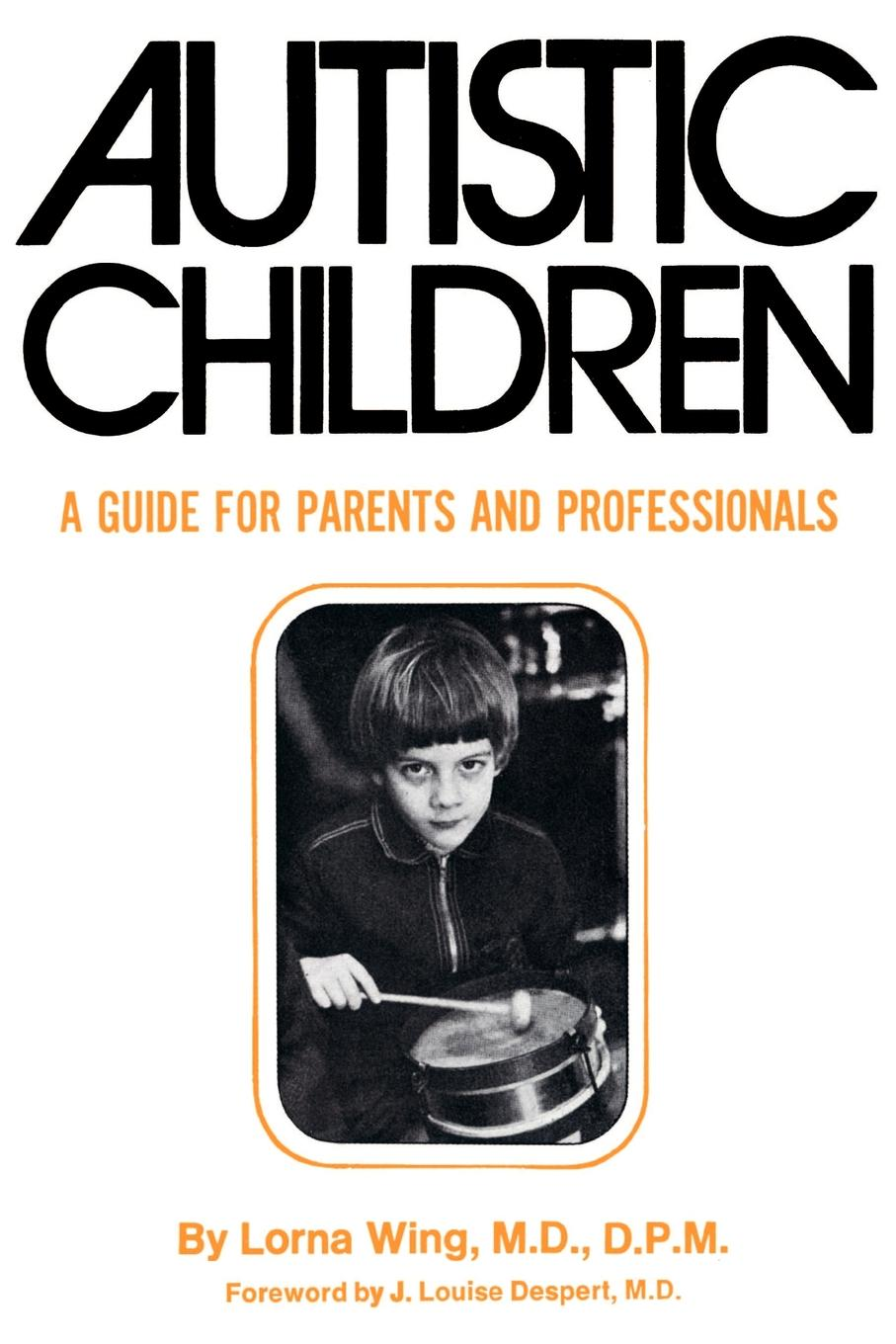 Lorna Wing Autistic Children. A Guide for Parents what constitutes an appropriate education for autistic children
