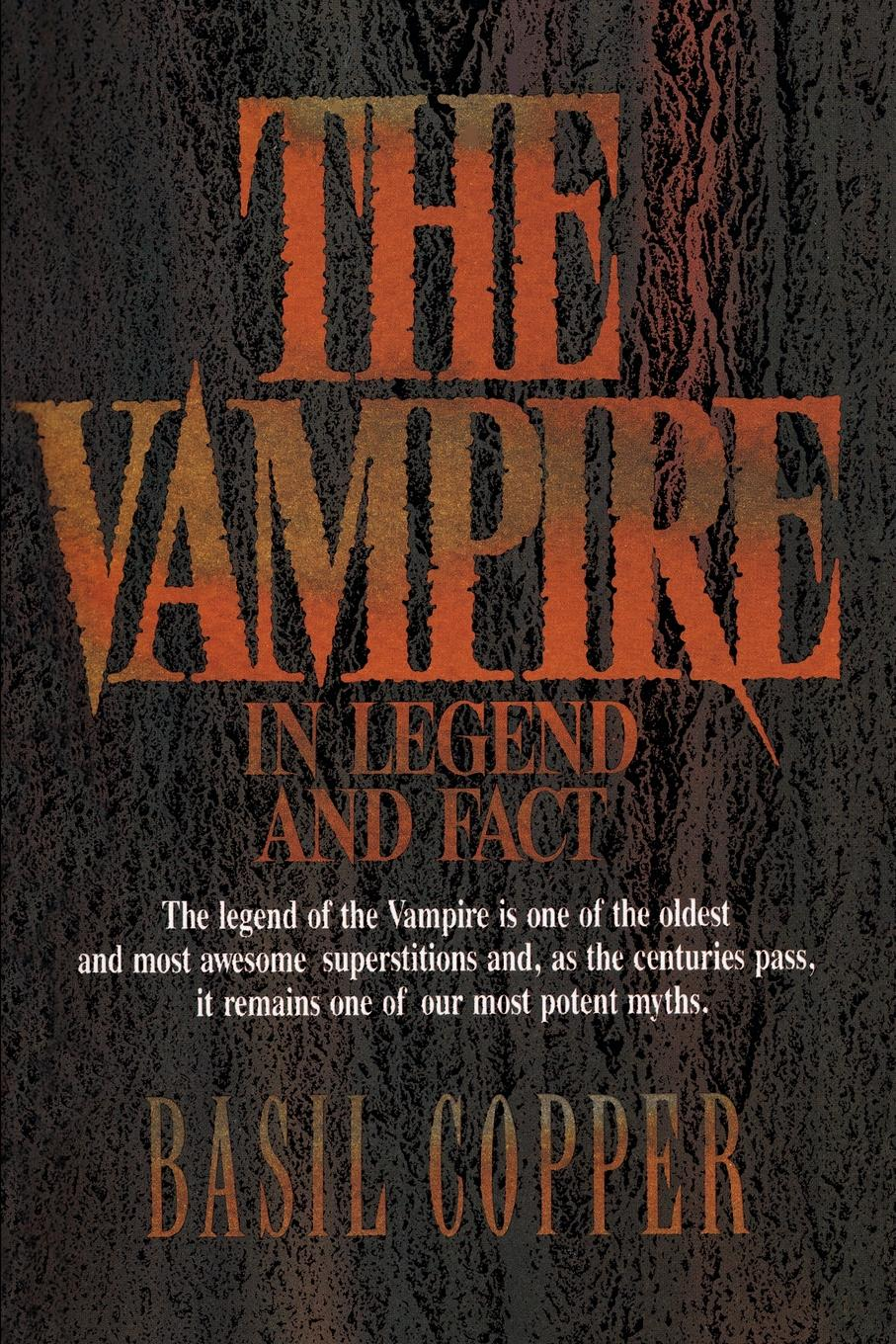 Basil Copper The Vampire. In Legend and Fact john f l s watson the confessions of a poacher
