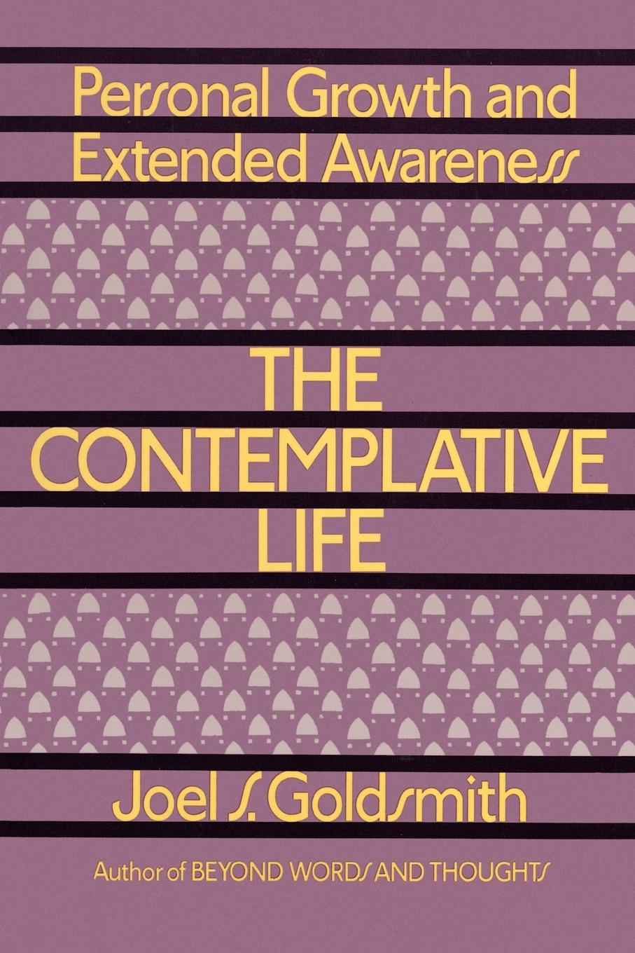 Joel S. Goldsmith The Contemplative Life will irons the possibilities of oneness doorways to life s deeper meaning wonder and joy