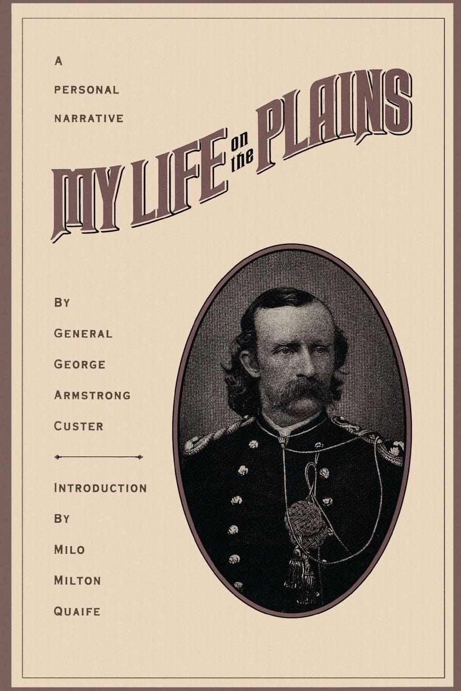 George Armstrong Custer My Life on the Plains benjamin armstrong early life among the indians reminiscences from the life of benj g armstrong