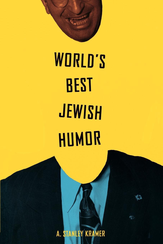 A. Stanley Kramer, Stanley Kramer World.s Best Jewish Humor kramer c r3vm r3vm 25