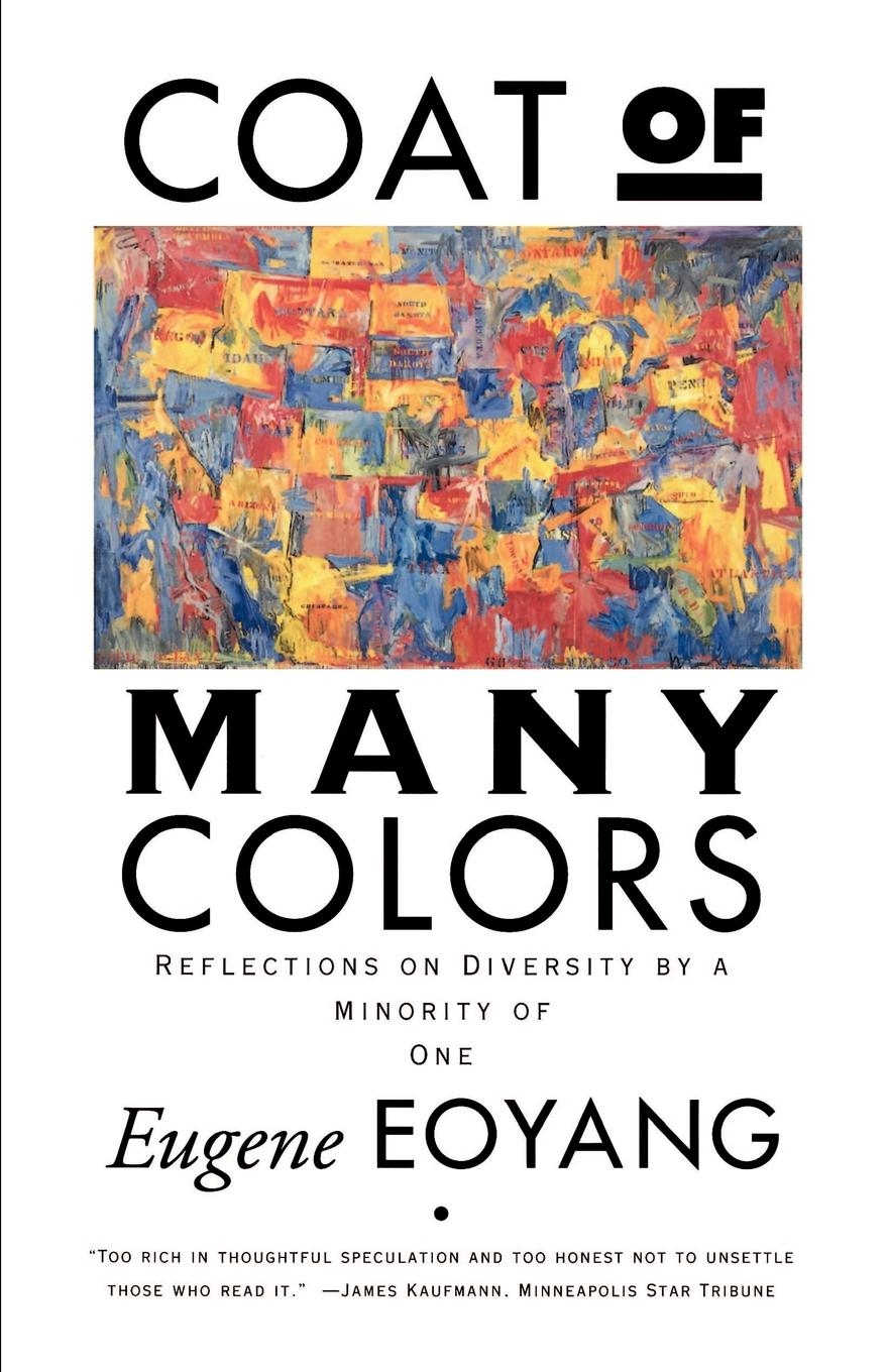 Eugene Eoyang Coat of Many Colors. Reflections on Diversityi by a Minority of One coat of many colors