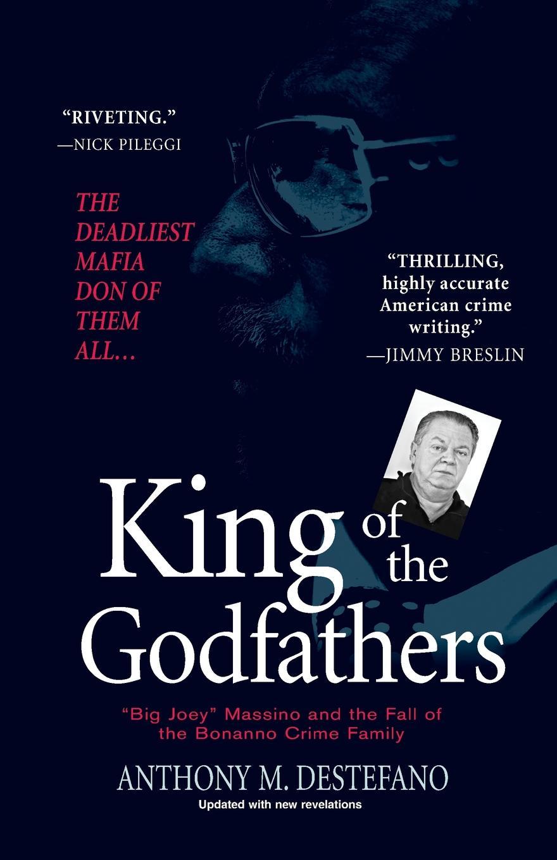 Anthony M. DeStefano King of the Godfathers.