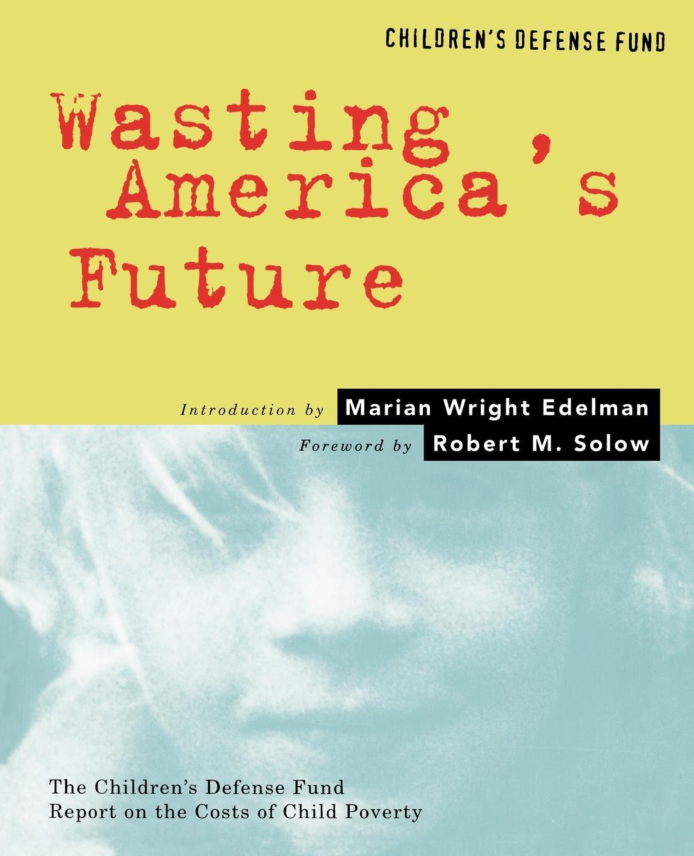 Фото - Arloc Sherman Wasting America.s Future. The Children.s Defense Fund Report on the Costs of Child Poverty телескопическая дубинка specter s defense