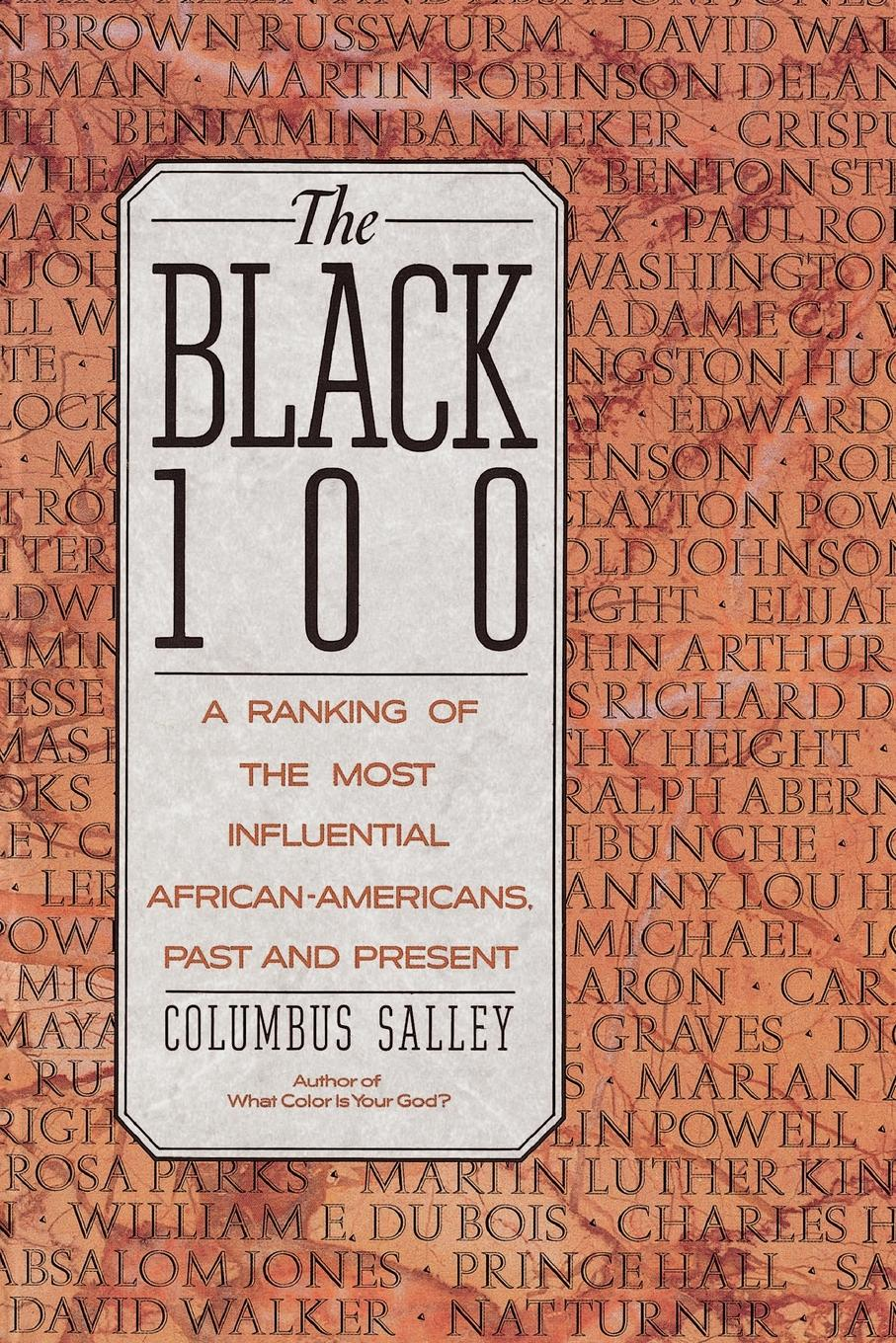 Columbus Salley, Colombus Salley The Black 100 in search of our roots how l9 extraordinary african americans reclaimed their past