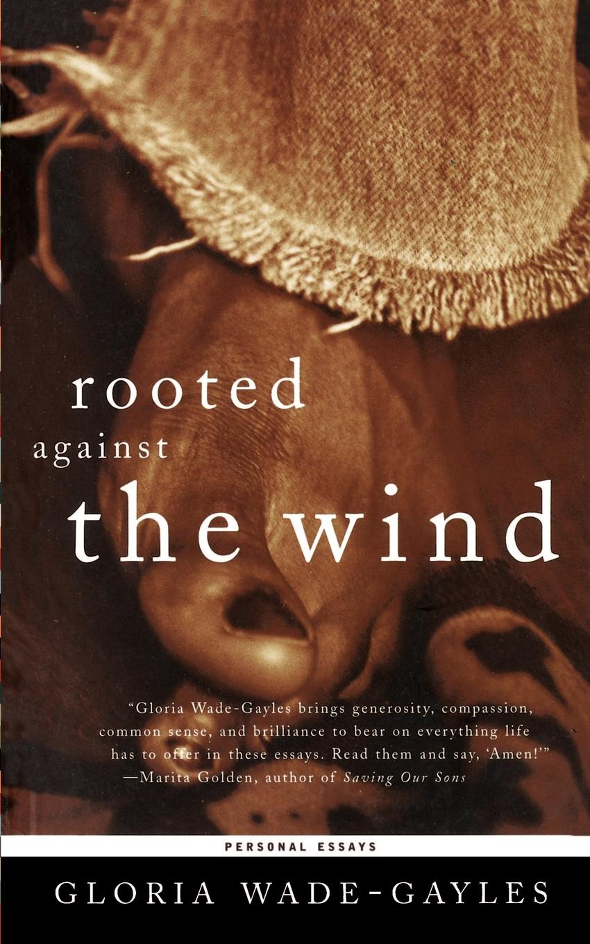 Gloria Wade-Gayles Rooted Against the Wind. Personal Essays jessica hart the wedding challenge