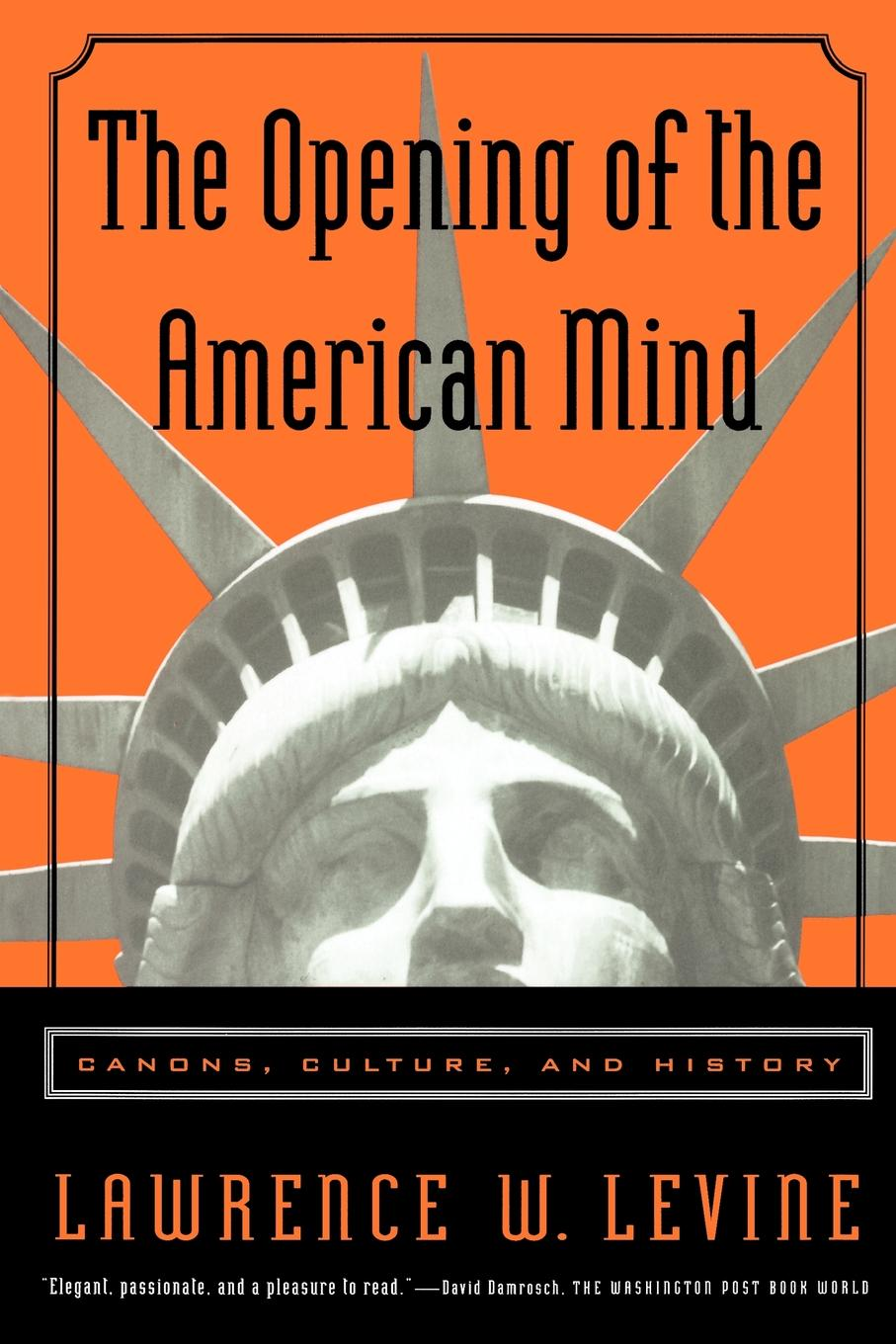 Levine The Opening of the American Mind levi leslie lamborn american carnation culture
