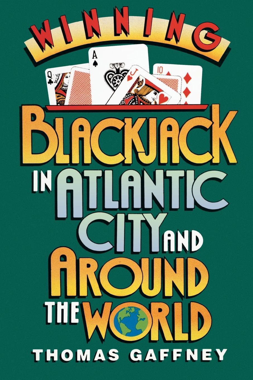 Thomas Gaffney Winning Blackjack at Atlantic City and Around the World sandy mertens new jersey atlantic city boardwalk then and now tiles