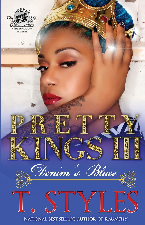 Pretty Kings 3. Denim.s Blues (The Cartel Publications Presents)