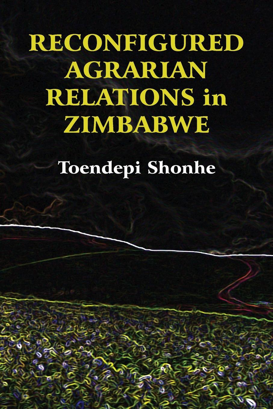 Фото - Toendepi Shonhe Reconfigured Agrarian Relations in Zimbabwe agrarian distress and changing rural livelihoods in kerala