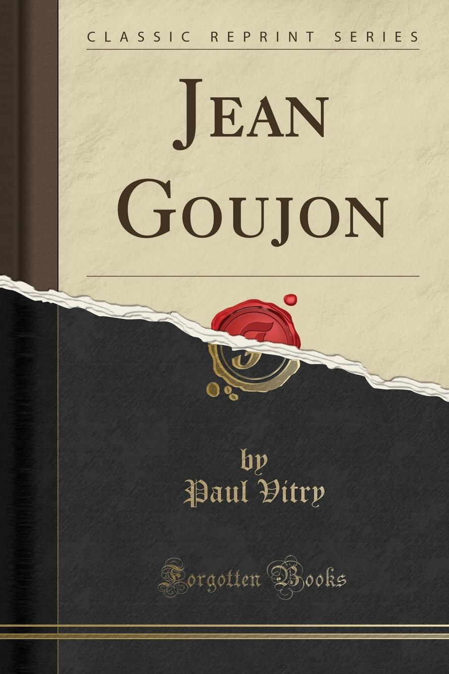 Фото - Paul Vitry Jean Goujon (Classic Reprint) jean paul gaultier le male