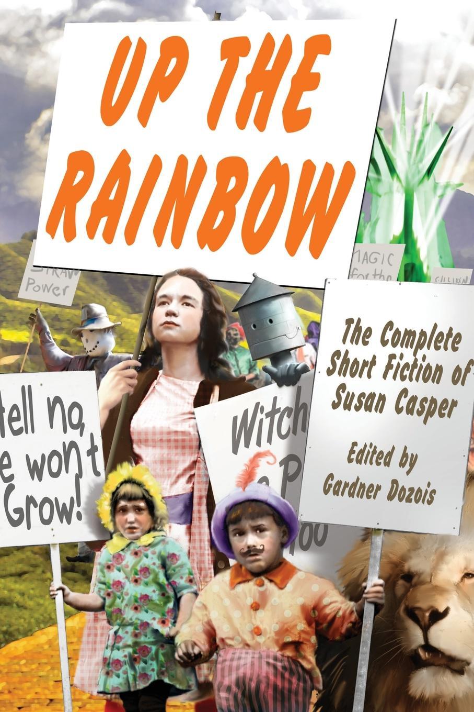 Susan Casper Up the Rainbow. The Complete Short Fiction of Susan Casper coolidge susan a round dozen
