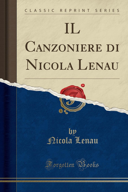 Nicola Lenau IL Canzoniere di Nicola Lenau (Classic Reprint) nicola cornick scandals of an innocent