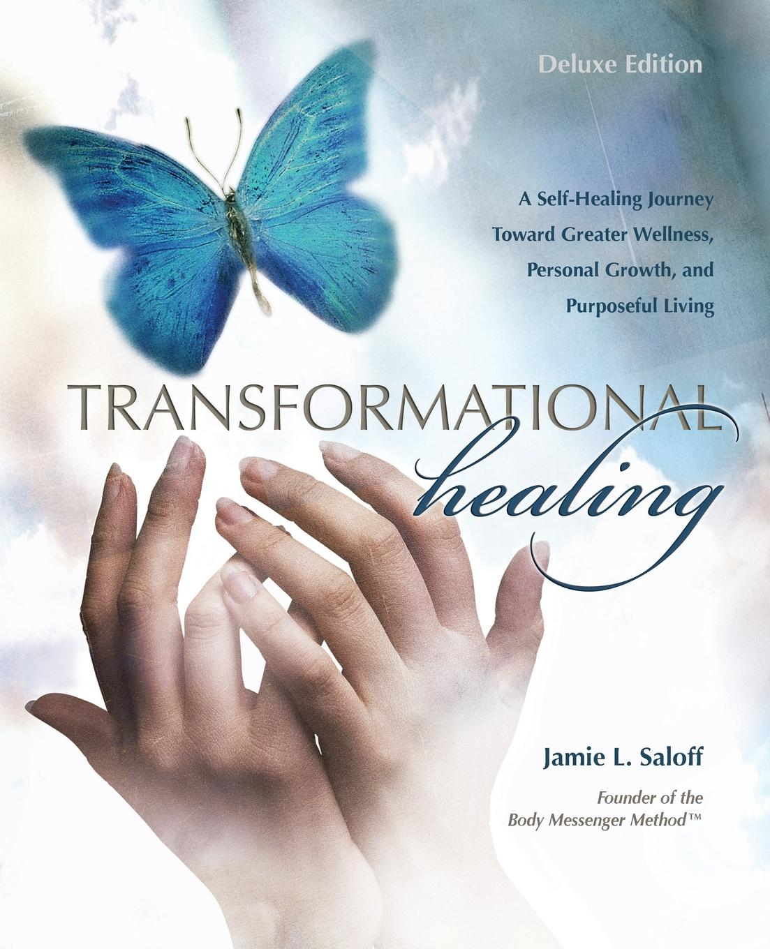 Jamie L. Saloff Transformational Healing (Deluxe Edition). A Self-Healing Journey Toward Greater Wellness, Personal Growth, and Purposeful Living jason vitug you only live once the roadmap to financial wellness and a purposeful life