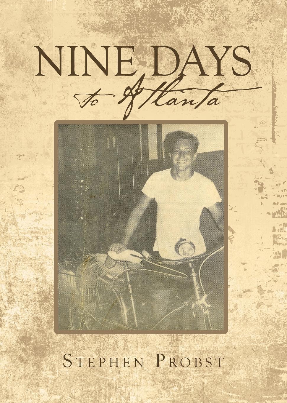 Stephen Probst Nine Days to Atlanta i was a third grade spy