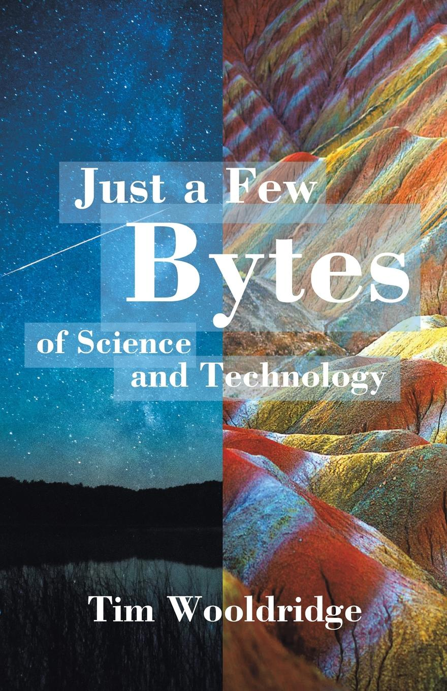 Tim Woodridge Just a Few Bytes of Science and Technology сувенир im nuts about you