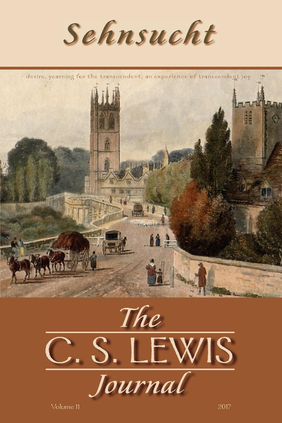 Bruce R. Johnson Sehnsucht. The C. S. Lewis Journal a glimpse of heaven through the eyes of c s lewis dr tony evans calvin miller randy alcorn j oswald sanders john wesley and other