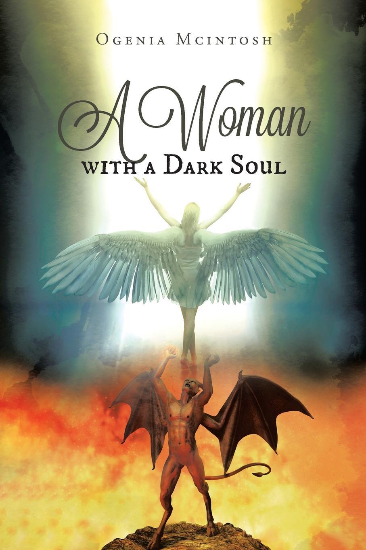 Ogenia Mcintosh A Woman with a Dark Soul john mcintosh a brief memoir of the last few weeks of anne mcintosh microform daughter of john and marion mcintosh earltown