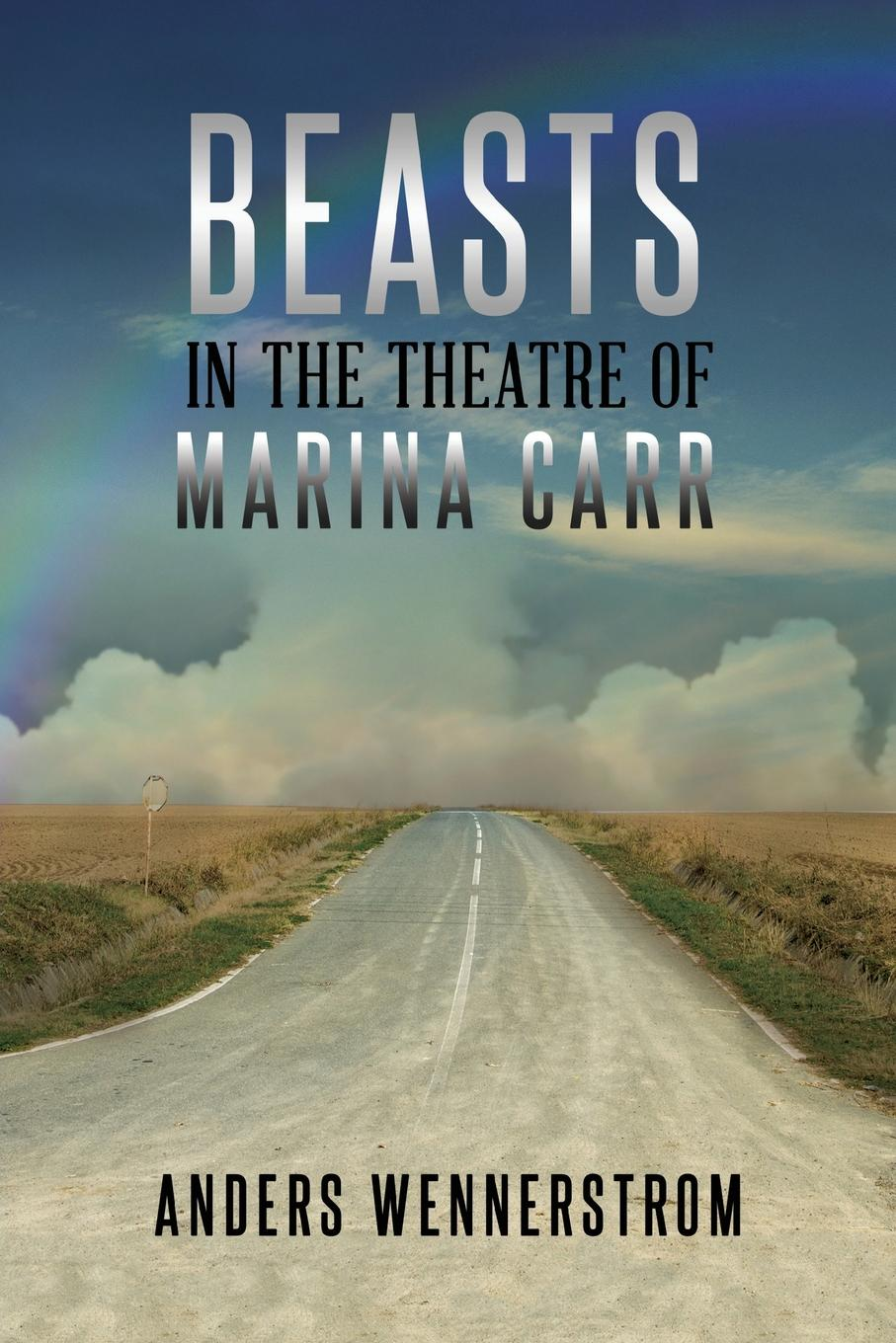 Anders Wennerstrom Beasts in the Theatre of Marina Carr цена