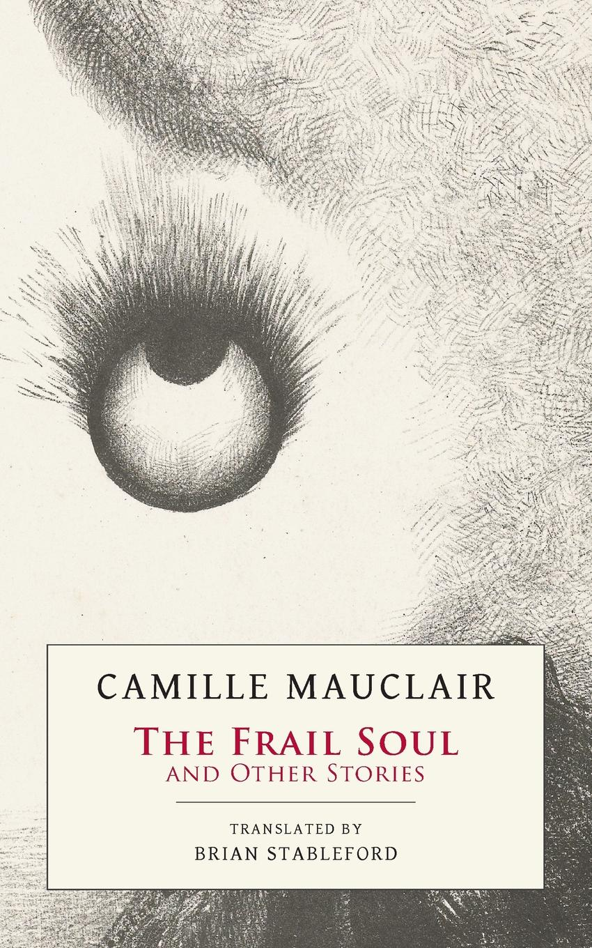 Camille Mauclair, Brian Stableford The Frail Soul. and Other Stories the spy who loved me