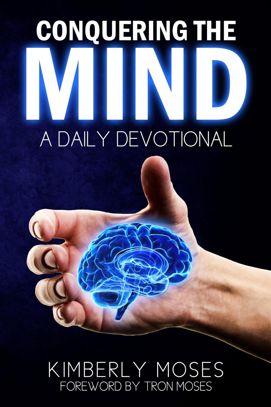 Kimberly Moses, Hargraves Kimberly Conquering The Mind. A Daily Devotional kimberly vogel a call to arms
