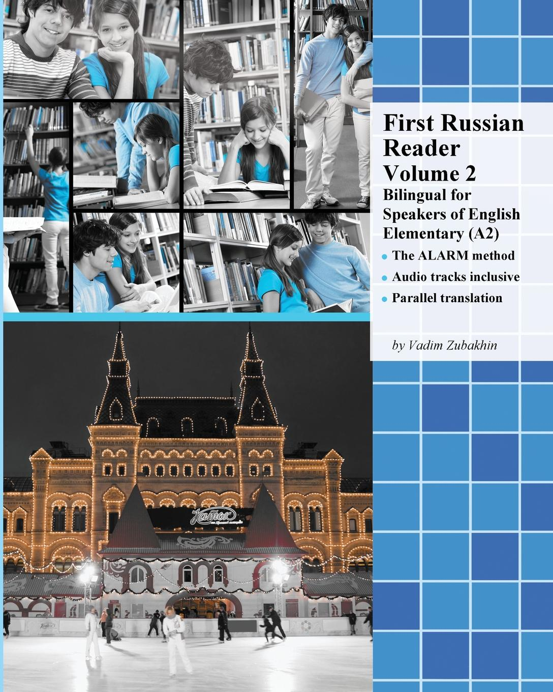 Vadim Zubakhin First Russian Reader Volume 2. Bilingual for Speakers of English Elementary (A2) english for life elementary student s book