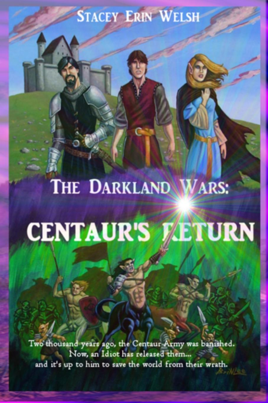 Stacey Welsh The Darkland Wars. Centaur.s Return jean mccusker come sit a spell