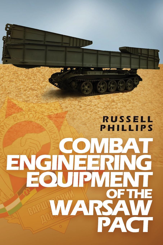 Russell Phillips Combat Engineering Equipment of the Warsaw Pact недорго, оригинальная цена