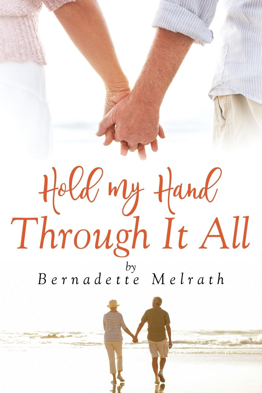 Bernadette Melrath Hold My Hand Through It All sandra peralta if i die tomorrow