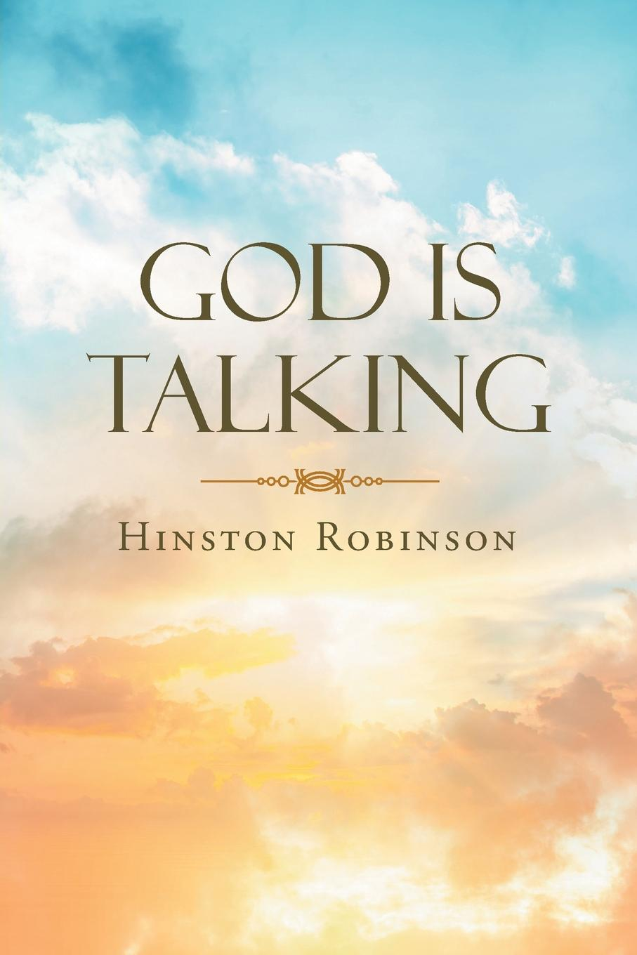 Hinston Robinson God Is Talking god is at work