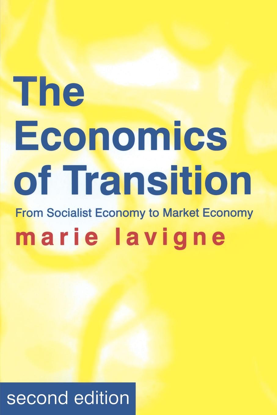 Marie Lavigne The Economics of Transition. From Socialist Economy to Market Economy yogesh sharma c a guide to the economic removal of metals from aqueous solutions