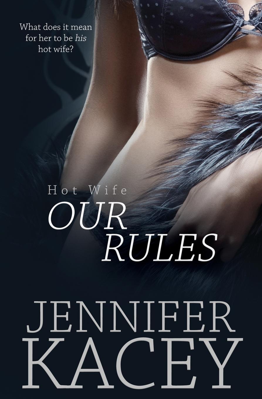 Jennifer Kacey Our Rules the wife