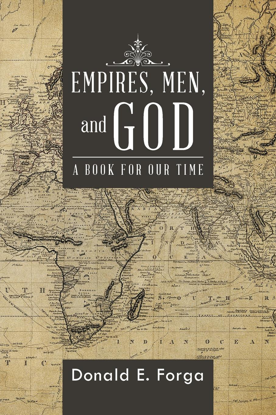 Donald E. Forga Empires, Men, and God hegel the end of history and the future