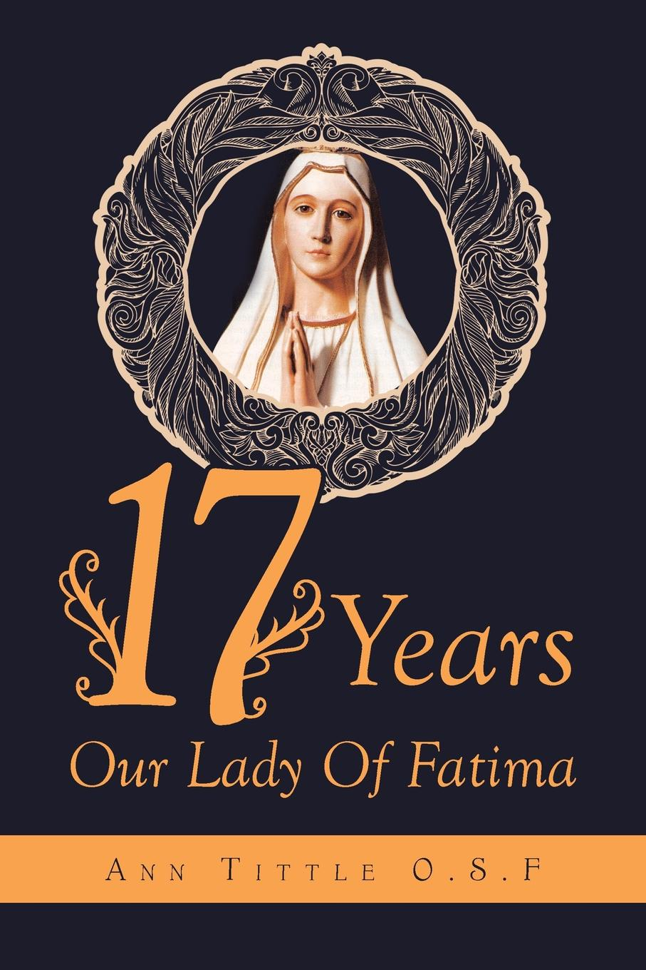 Ann Tittle O.S.F 17 Years Our Lady Of Fatima