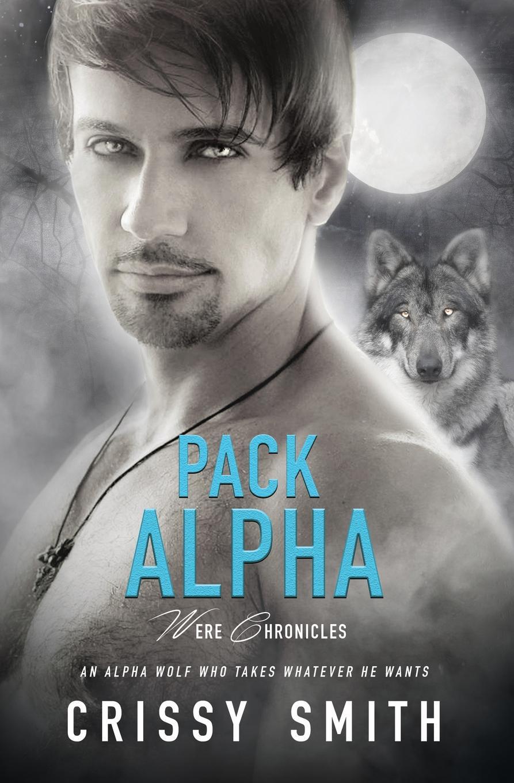 Crissy Smith Pack Alpha david cartney kurt rieger the corporate wolf pack