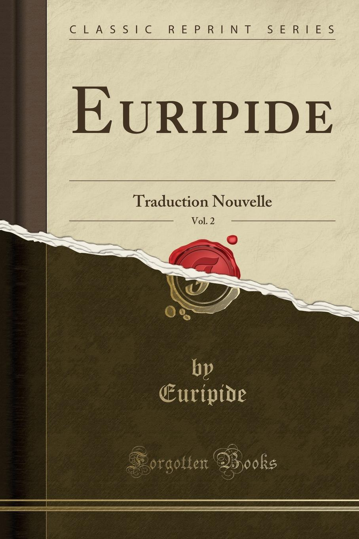 Euripide Euripide Euripide, Vol. 2. Traduction Nouvelle (Classic Reprint) gos