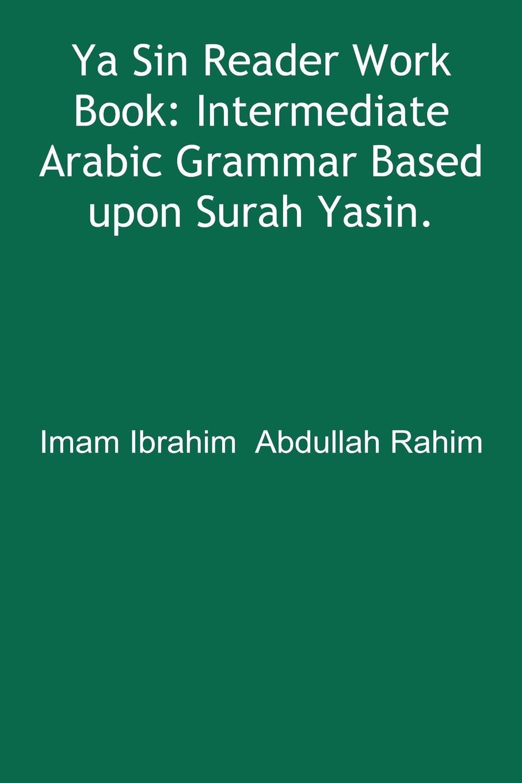 Ibrahim Abdullah Rahim Ya Sin Reader Work Book. Intermediate Arabic Grammar Based upon Surah Yasin. islamic muslim culture surah arabic bismillah allah vinyl stickers