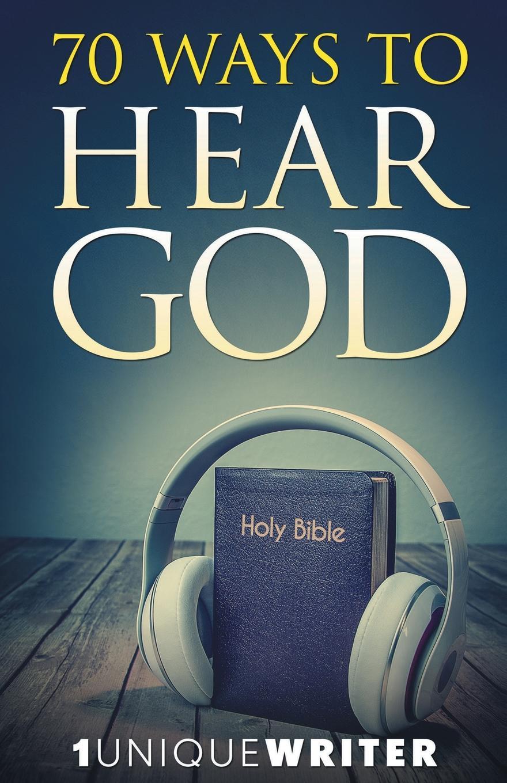1UniqueWriter 70 Ways To Hear God