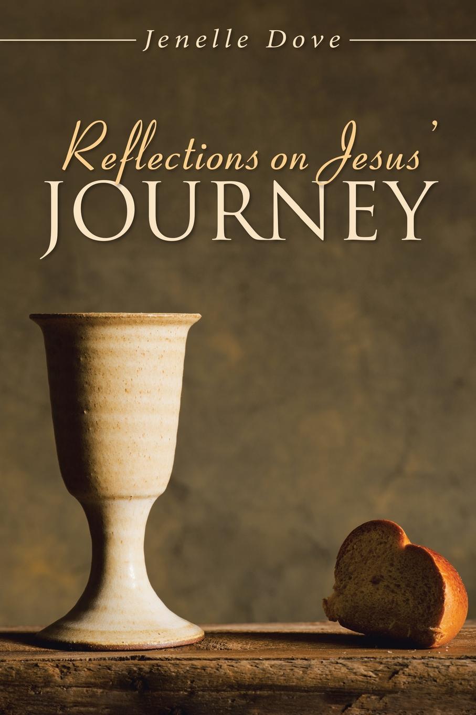 лучшая цена Jenelle Dove Reflections on Jesus. Journey