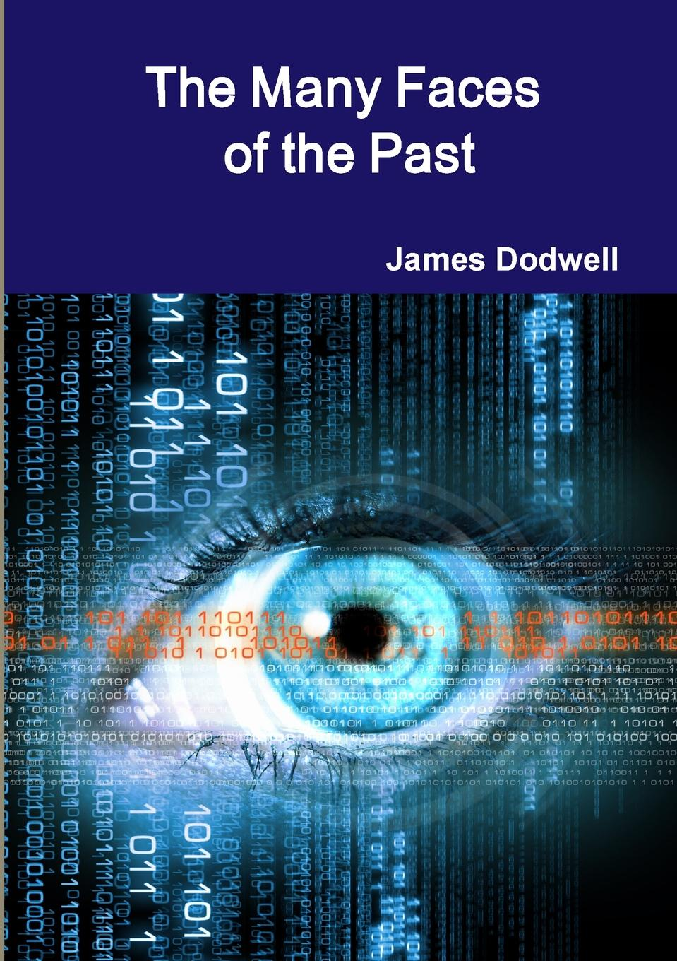 James Dodwell The Many Faces of the Past what is man