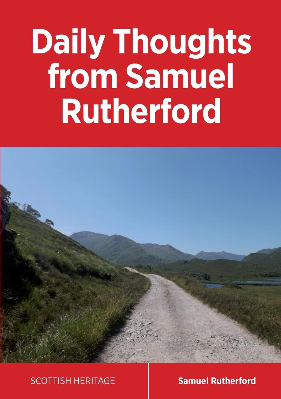Samuel Rutherford Daily Thoughts from Samuel Rutherford samuel rutherford conversations with a dying man